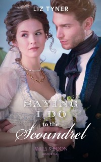 Cover Saying I Do To The Scoundrel (Mills & Boon Historical)