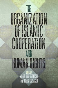 Cover The Organization of Islamic Cooperation and Human Rights