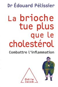 Cover La brioche tue plus que le cholesterol