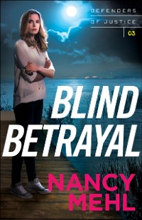 Cover Blind Betrayal (Defenders of Justice Book #3)