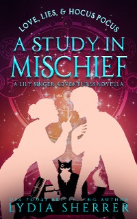 Cover Love, Lies, And Hocus Pocus A Study In Mischief