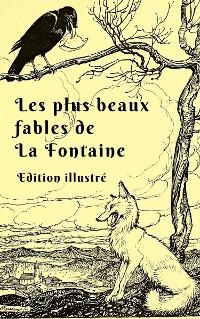 Cover Les plus beaux fables de La Fontaine (Edition illustré)
