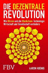 Cover Die dezentrale Revolution