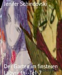 Cover Der Garten im finsteren Labyrinth--Tell 7