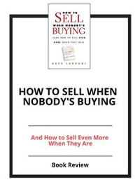 Cover How to Sell When Nobody's Buying