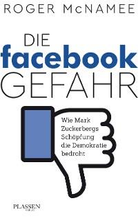 Cover Die Facebook-Gefahr