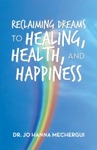 Cover Reclaiming Dreams to Healing, Health, and Happiness