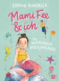 Cover Mami Fee & ich - Die wunderbare Meerjungfrau
