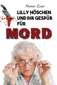 Cover Lilly Höschen und ihr Gespür für Mord
