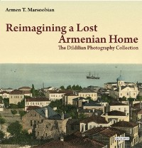 Cover Reimagining a Lost Armenian Home