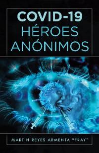 Cover Covid-19 Héroes Anónimos
