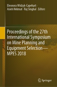 Cover Proceedings of the 27th International Symposium on Mine Planning and Equipment Selection - MPES 2018