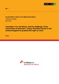 Cover Llewellyn's law job theory and the challenge of the current ban on prisoners' voting. Should prisoners in the United Kingdom be granted the right to vote?