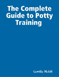 Cover The Complete Guide to Potty Training