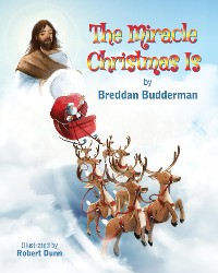 Cover The Miracle Christmas Is