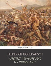 Cover Ancient Germany and Its Inhabitants