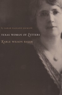 Cover Texas Woman of Letters, Karle Wilson Baker