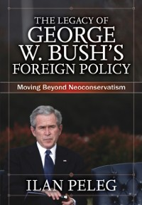 Cover Legacy of George W. Bush's Foreign Policy
