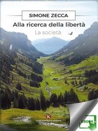 Cover Alla ricerca della libertà - La società
