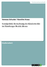 Cover Sozialpolitik. Betrachtung des Kindeswohls im Hamburger Bezirk Altona