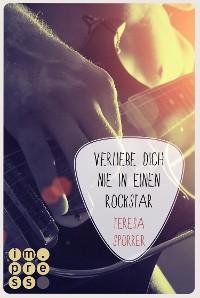 Cover Verliebe dich nie in einen Rockstar (Die Rockstar-Reihe 1)