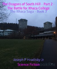 Cover The Dragons of South Hill - Part 2 - The Battle for Ithaca College