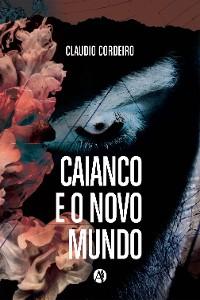 Cover Caianco e o novo mundo