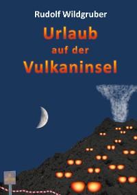 Cover Urlaub auf der Vulkaninsel