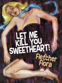 Cover Let Me Kill You, Sweetheart!