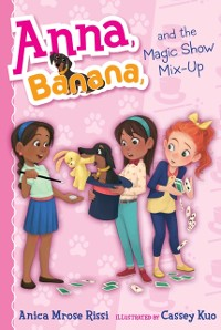 Cover Anna, Banana, and the Magic Show Mix-Up