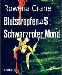 Cover Blutstropfen#5 : Schwarzroter Mond