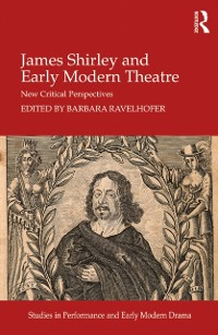 Cover James Shirley and Early Modern Theatre