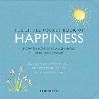 Cover The Little Pocket Book of Happiness