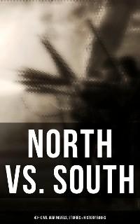 Cover North vs. South: 40+ Civil War Novels, Stories & History Books