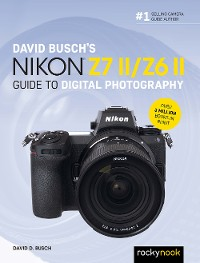 Cover David Busch's Nikon Z7 II/Z6 II Guide to Digital Photography