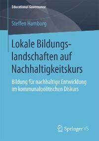 Cover Lokale Bildungslandschaften auf Nachhaltigkeitskurs