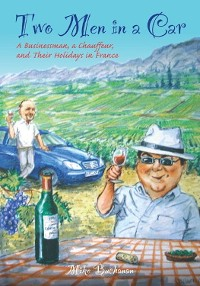 Cover Two Men In a Car (A Businessman, a Chauffeur, and Their Holidays in France)