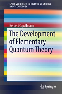 Cover The Development of Elementary Quantum Theory