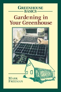Cover Gardening in Your Greenhouse