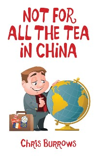 Cover Not for All the Tea in China