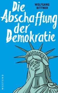 Cover Die Abschaffung der Demokratie