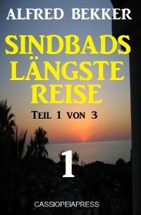 Cover Sindbads längste Reise, Teil 1 von 3