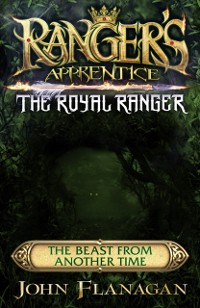 Cover Ranger's Apprentice The Royal Ranger: The Beast from Another Time