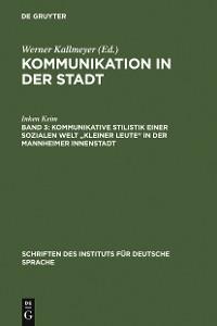 """Cover Kommunikative Stilistik einer sozialen Welt """"kleiner Leute"""" in der Mannheimer Innenstadt"""