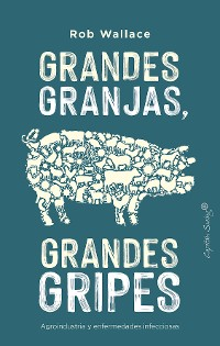 Cover Grandes granjas, grandes gripes