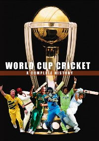 Cover World Cup Cricket - A Complete History