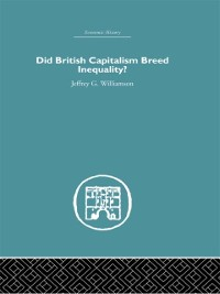Cover Did British Capitalism Breed Inequality?