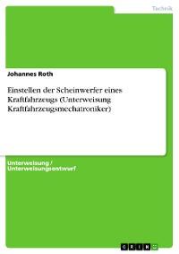 Cover Einstellen der Scheinwerfer eines Kraftfahrzeugs (Unterweisung Kraftfahrzeugsmechatroniker)