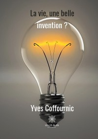 Cover La vie, une si belle invention ?