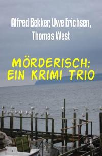 Cover Mörderisch: Ein Krimi Trio